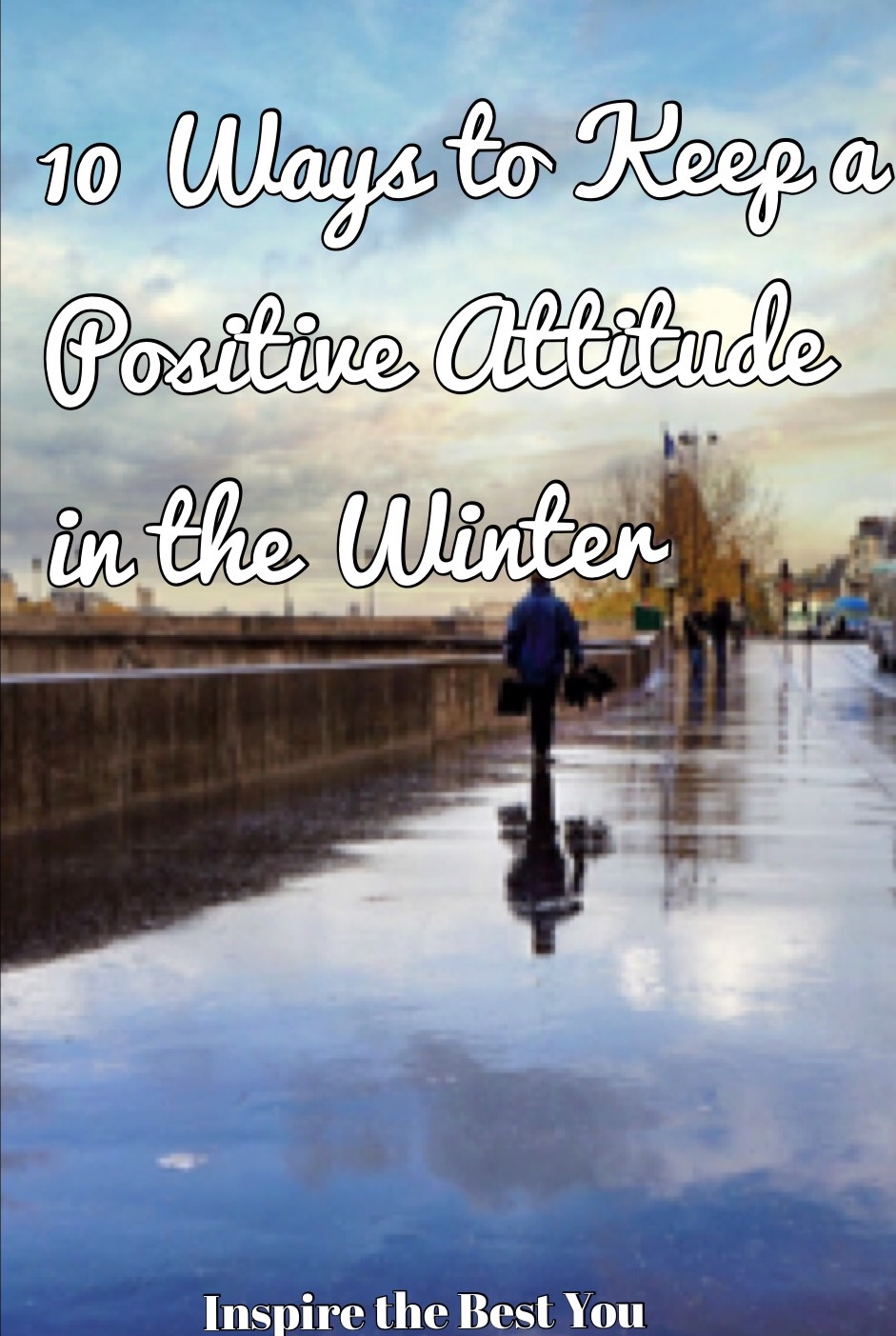 10 Ways to Keep a Positive Attitude in the Winter